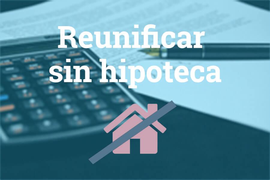 Reunificaci n de deudas sin hipoteca servicios for Prestamos con hipoteca